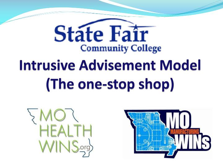 Intrusive advisement model the one stop shop