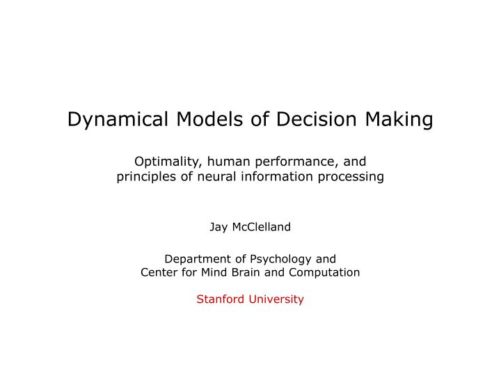 Dynamical Models of Decision Making
