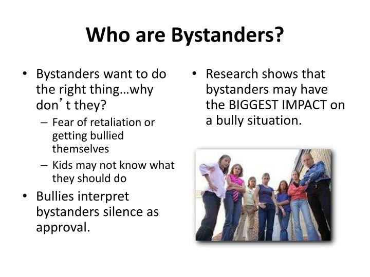 Who are Bystanders?