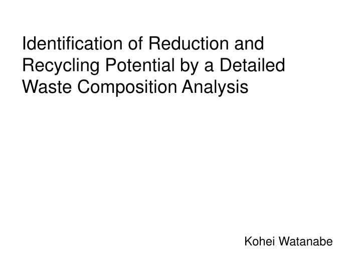 Identification of Reduction and Recycling Potential by a Detailed Waste Composition Analysis