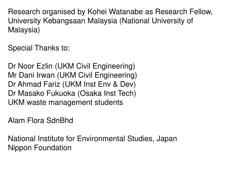 Research organised by Kohei Watanabe as Research Fellow, University Kebangsaan Malaysia (National University of Malaysia)