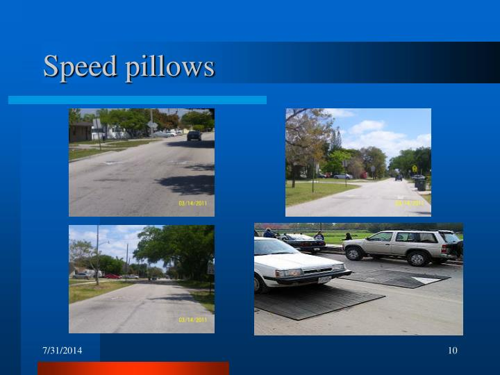 Speed pillows