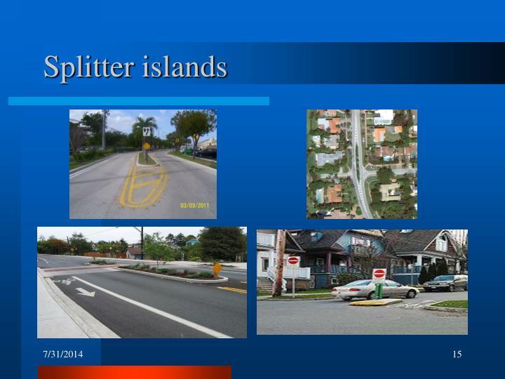 Splitter islands