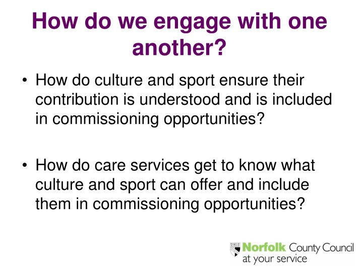 How do we engage with one another?