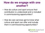 how do we engage with one another