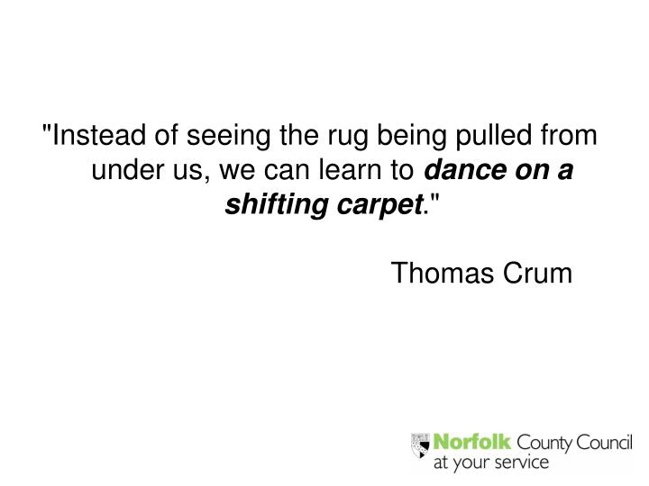 """""""Instead of seeing the rug being pulled from under us, we can learn to"""