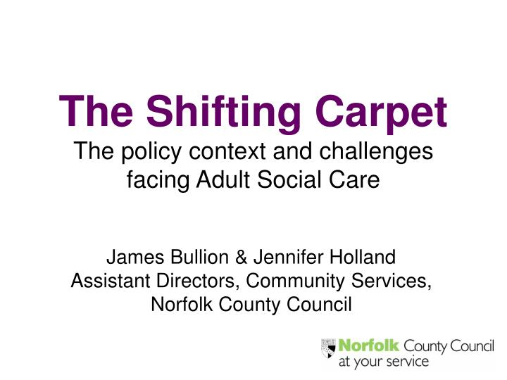The shifting carpet the policy context and challenges facing adult social care