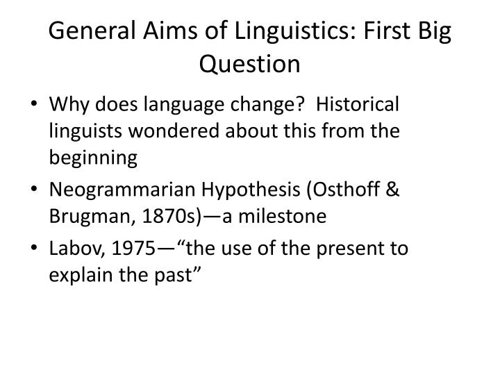 General Aims of Linguistics: First Big Question