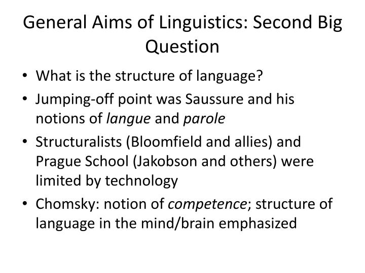 General Aims of Linguistics: Second Big Question
