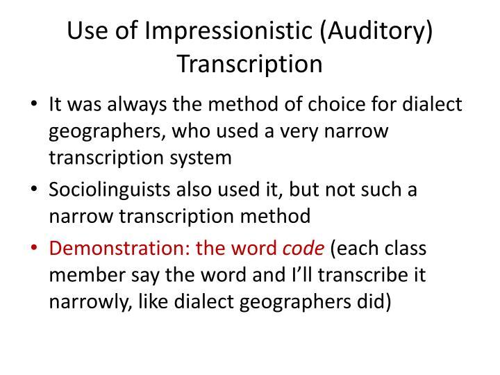 Use of Impressionistic (Auditory) Transcription