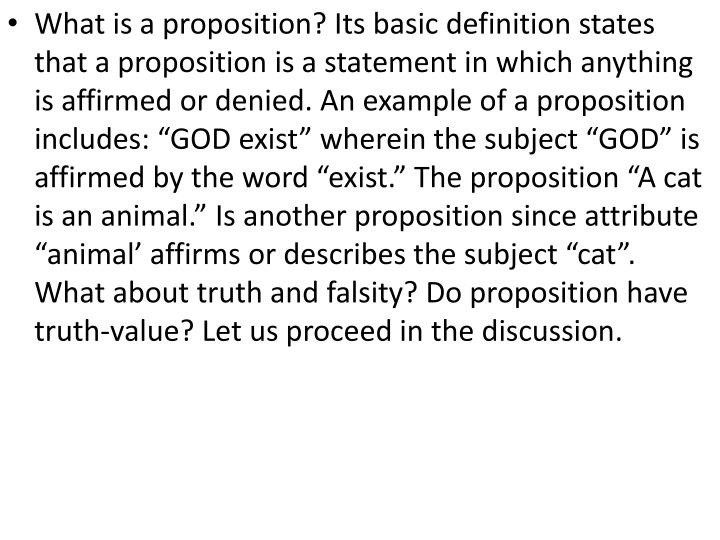 What is a proposition? Its basic definition states that a proposition is a statement in which anythi...