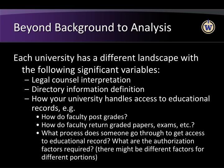 Beyond Background to Analysis