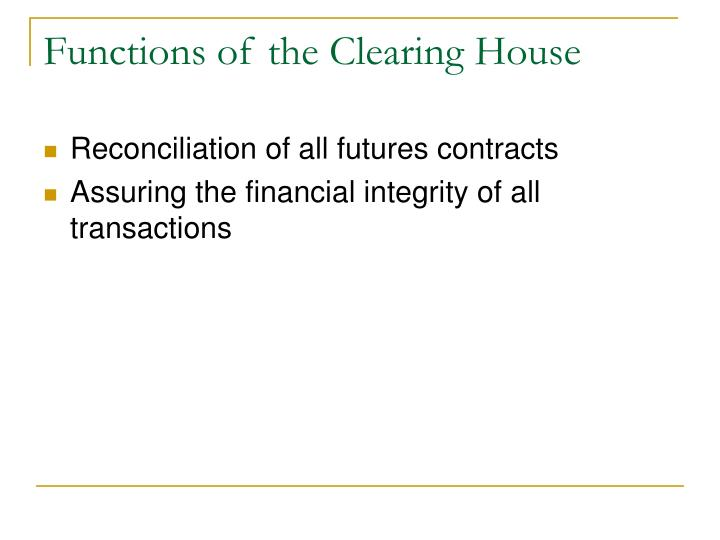 Functions of the Clearing House