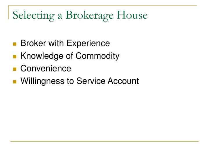 Selecting a Brokerage House