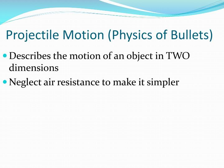 Projectile motion physics of bullets