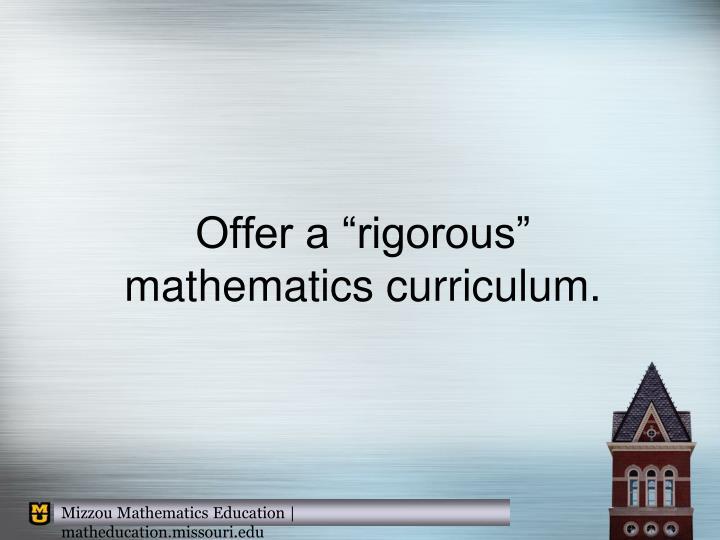 """Offer a """"rigorous"""" mathematics curriculum."""