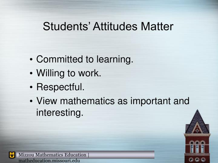 Students' Attitudes Matter