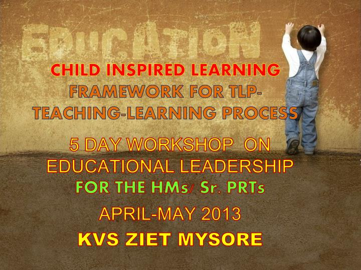 CHILD INSPIRED LEARNING