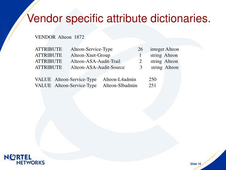 Vendor specific attribute dictionaries.