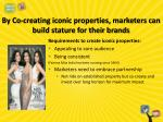 by co creating iconic properties marketers can build stature for their brands