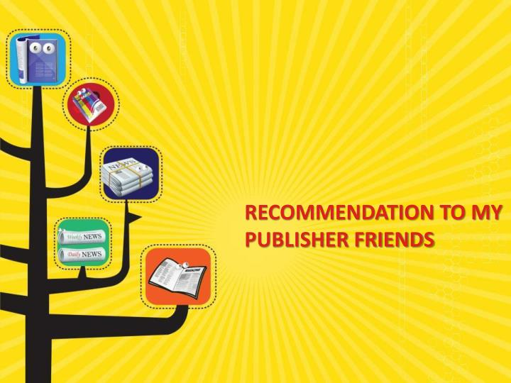 Recommendation to my publisher friends