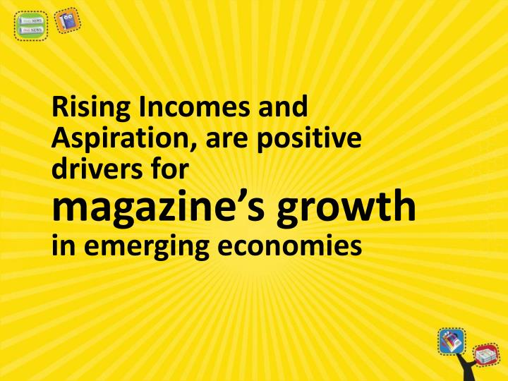 Rising Incomes and Aspiration, are positive drivers for