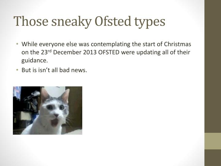Those sneaky Ofsted types