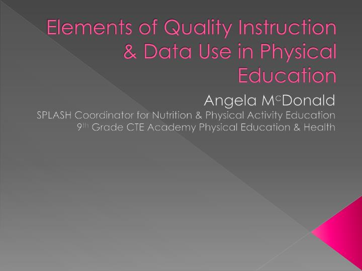 Elements of quality instruction data use in physical education