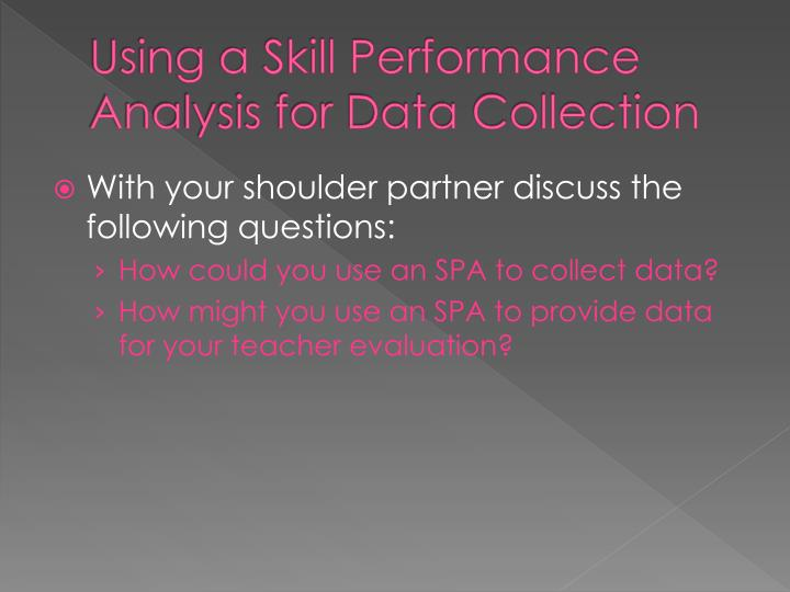 Using a Skill Performance Analysis for Data Collection