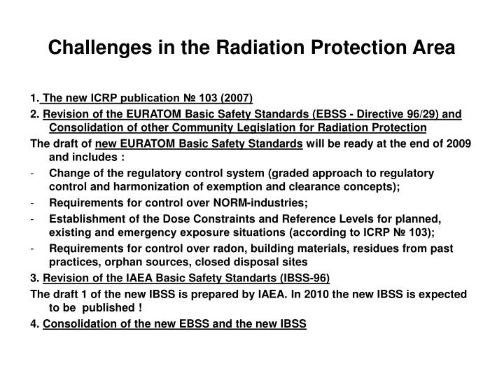Challenges in the Radiation Protection Area