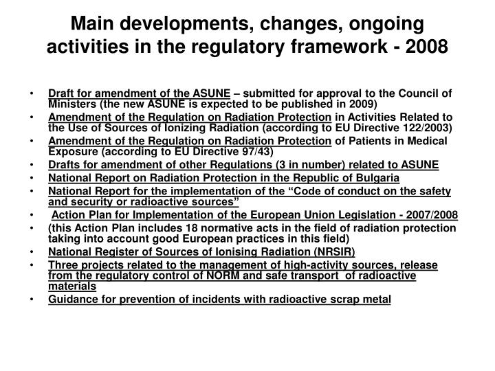 Main developments changes ongoing activities in the regulatory framework 2008