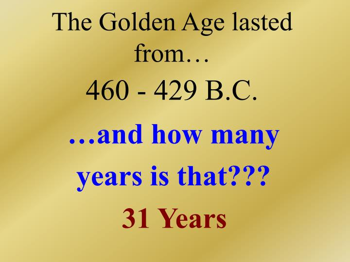 The Golden Age lasted from…