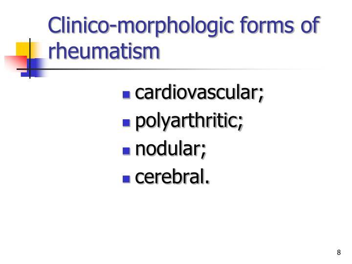 Clinico-morphologic forms of rheumatism