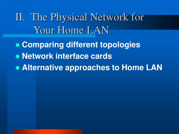 II.  The Physical Network for Your Home LAN