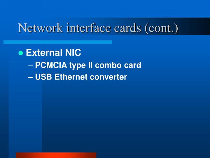 Network interface cards (cont.)