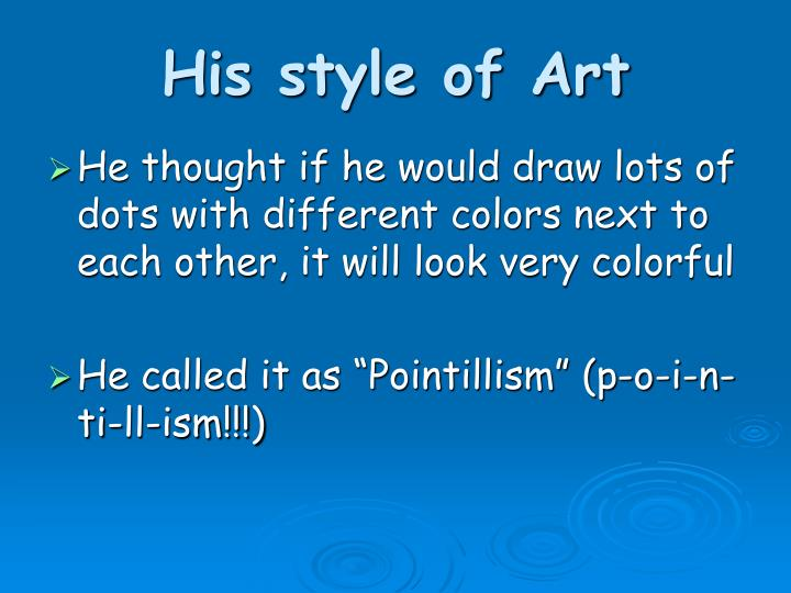 His style of Art