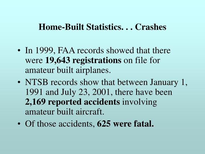Home-Built Statistics. . . Crashes