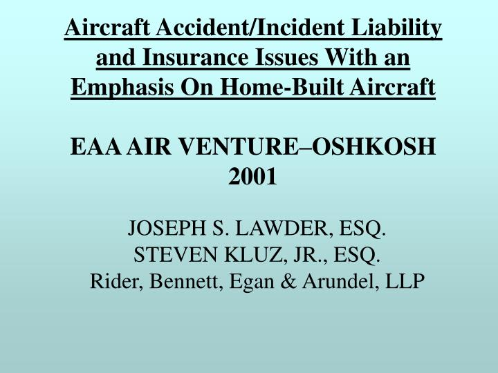 Aircraft Accident/Incident Liability and Insurance Issues With an Emphasis On Home-Built Aircraft