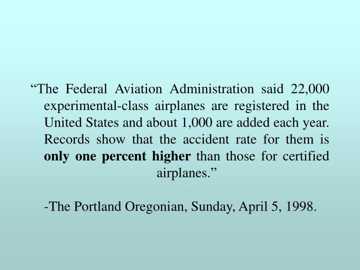 """The Federal Aviation Administration said 22,000 experimental-class airplanes are registered in th..."