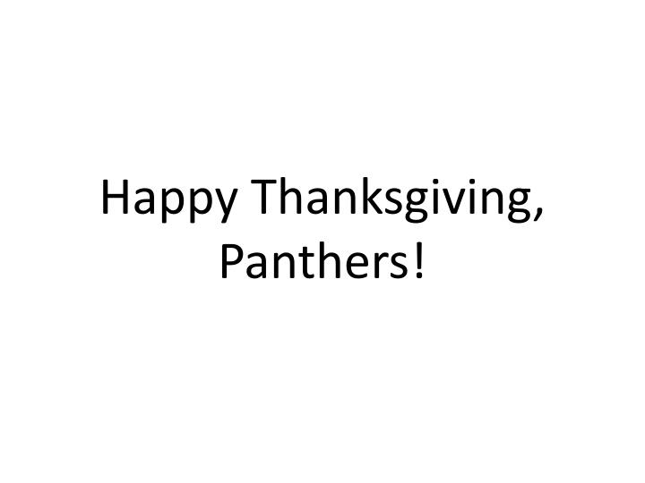 Happy Thanksgiving, Panthers!