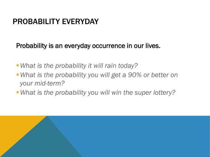 Probability Everyday