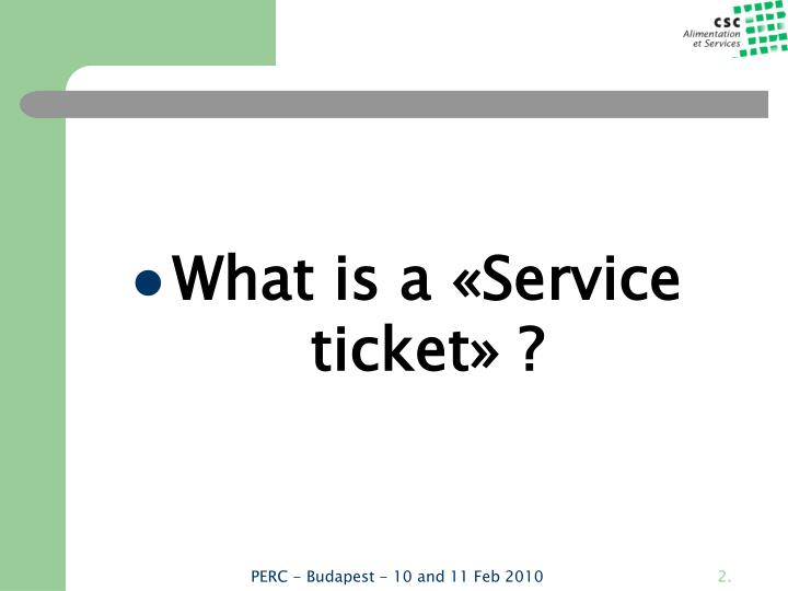 What is a «Service ticket» ?