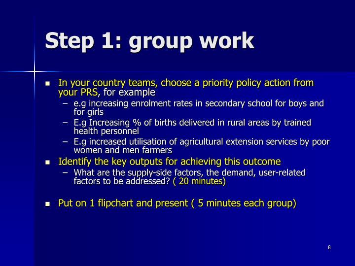 Step 1: group work