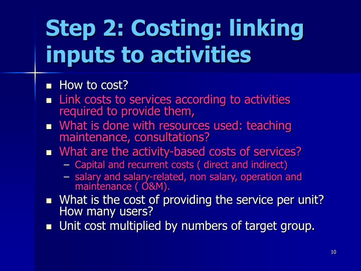 Step 2: Costing: linking inputs to activities