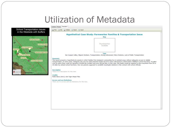 Utilization of Metadata