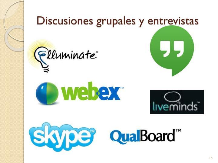 Discusiones grupales y entrevistas
