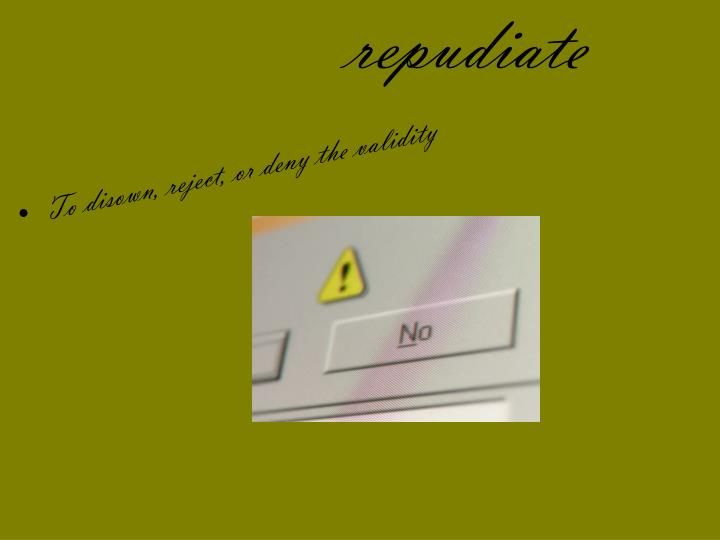 repudiate