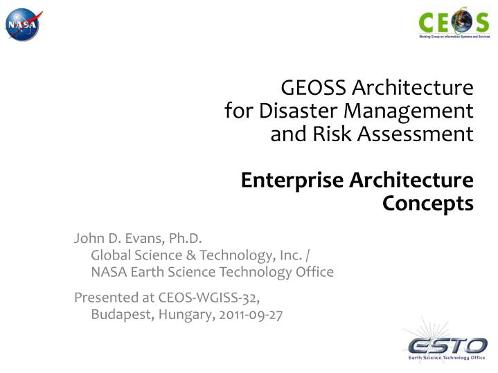 Geoss architecture for disaster management and risk assessment enterprise architecture concepts