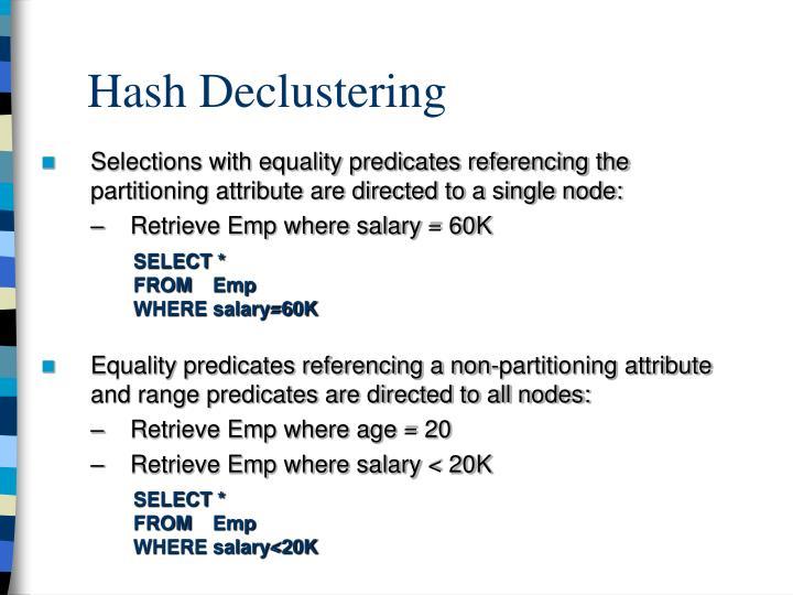 Hash Declustering