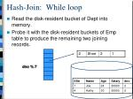 hash join while loop